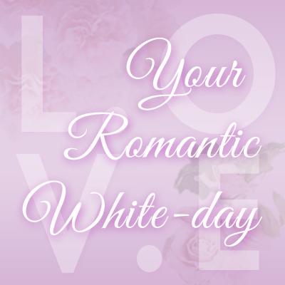 L.O.V.E  Your Romantic White-day