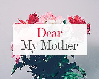 Dear My Mother